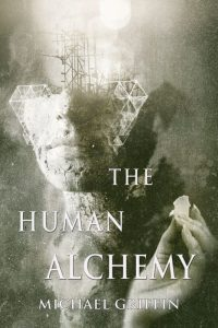 The Human Alchemy by Michael Griffin - cover
