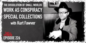 TIH 226 Kurt Fawver on The Dissolution of Small Worlds, Thomas Ligotti's Work as Conspiracy, and Special Collections