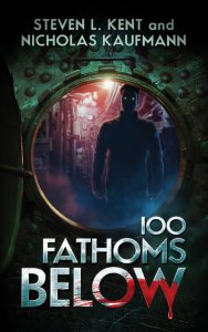 100 Fathoms Below by Steven L. Kent and Nicholas Kaufmann - cover