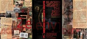 Blacker Against the Deep Dark