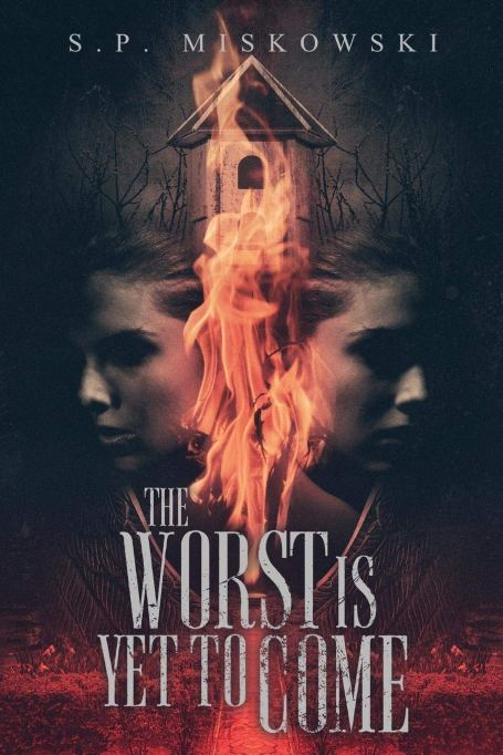 The Worst is Yet to Come by S.P. Miskowski