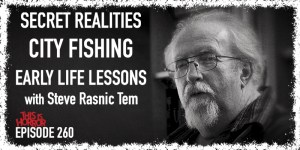 TIH 260 Steve Rasnic Tem on Secret Realities, City Fishing, and Early Life Lessons