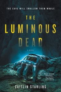 The Luminous Dead by Caitlin Starling -cover