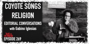 TIH 269 Gabino Iglesias on Coyote Songs, Religion, and Funny Editorial Conversations