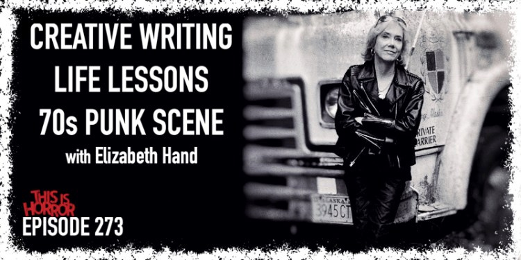 TIH 273 Elizabeth Hand on Creative Writing, Life Lessons, and the Seventies Punk Scene