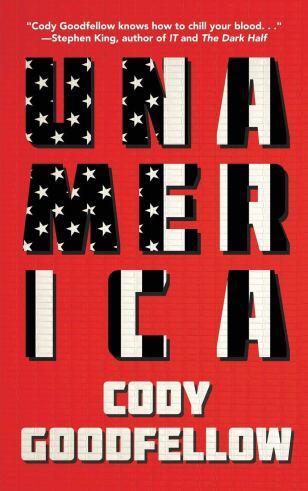 Unamerica by Cody Goodfellow - cover