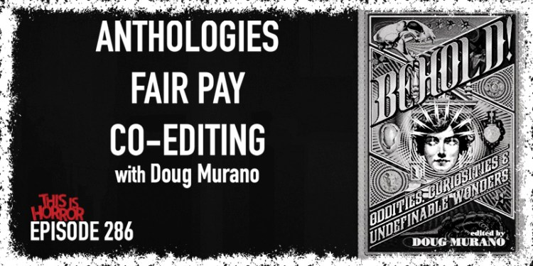 TIH 286: Doug Murano on Anthologies, Fair Pay, and Co-Editing