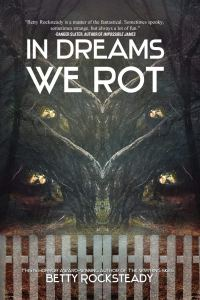 In Dreams We Rot by Betty Rocksteady - cover