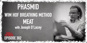 TIH 302 Joseph D'Lacey on Phasmid, Wim Hof Breathing Method and Meditation, and MEAT