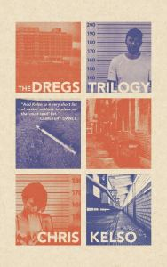 The Dregs Trilogy by Chris Kelso