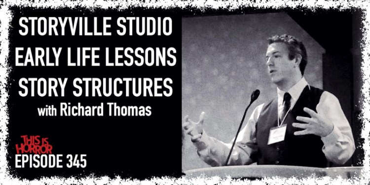 TIH 345 Richard Thomas on Storyville Studio, Early Life Lessons, and Story Structures