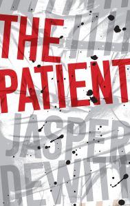 The Patient by Jasper DeWitt -cover