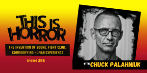 TIH 365 Chuck Palahniuk on The Invention of Sound, Fight Club, and Commodifying Human Experience