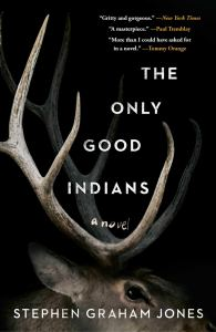 The Only Good Indians by Stephen Graham Jones - cover