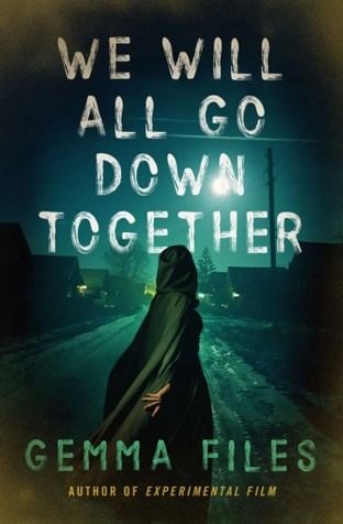 We Will All Go Down Together by Gemma Files -cover