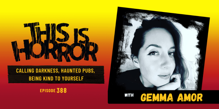 TIH 388 Gemma Amor on Calling Darkness, Haunted Pubs, and Being Kind To Yourself