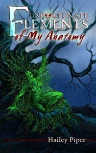 Unfortunate Unfortunate Elements of my Anatomy by Hailey Piper - cover