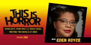 TIH 396 Eden Royce on Spooklights, Young Adult vs. Middle-Grade Fiction, and Writing Two Novels at Once