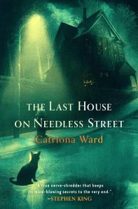 The Last House on Needless Street by Catriona Ward - cover