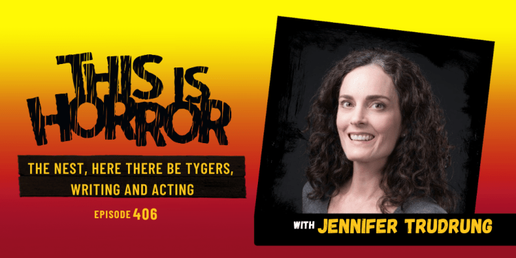 TIH 406 Jennifer Trudrung on The Nest, Here There Be Tygers, and Writing and Acting