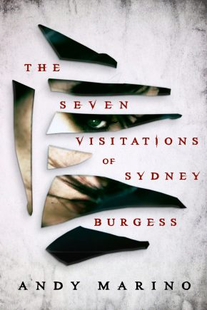 The Seven Visitations of Sydney Burgess by Andy Marino - cover
