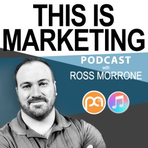 This is Marketing with Ross Morrone