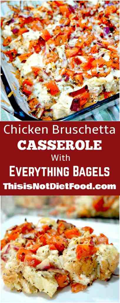 Chicken Bruschetta Casserole with Everything Bagels. Easy dinner recipe.