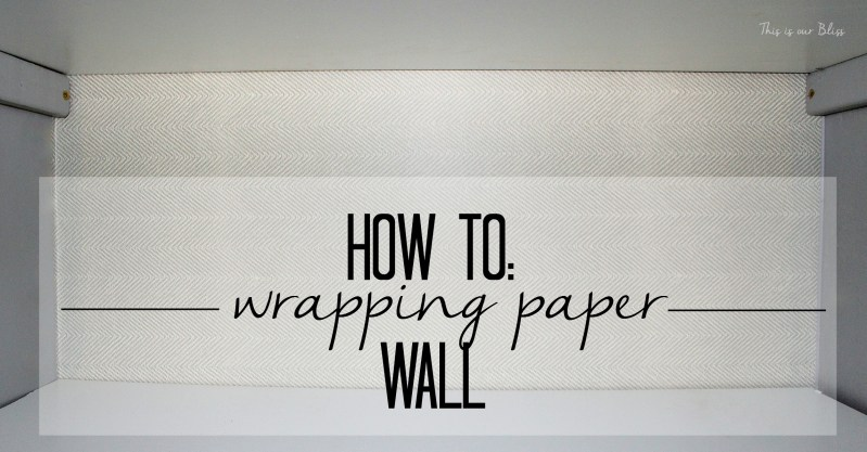 How to - wrapping paper wall - DIY wall convering - This is our Bliss