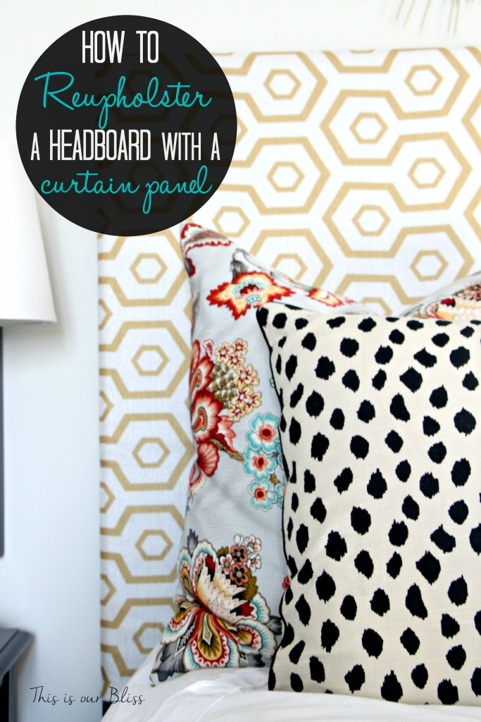 How to reupholster a headboard with a curtain panel - Guestroom revamp - pattern play pillows - floral - dalmation - hexagon - This is our Bliss