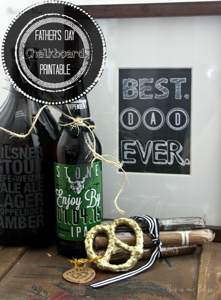 Dad's Day Crate - Best Dad ever - Free chalkboard printable - dad's favorite things - This is our BLiss