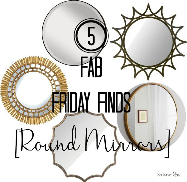 5 fab friday finds - round mirrors - basement bathroom - this is our bliss
