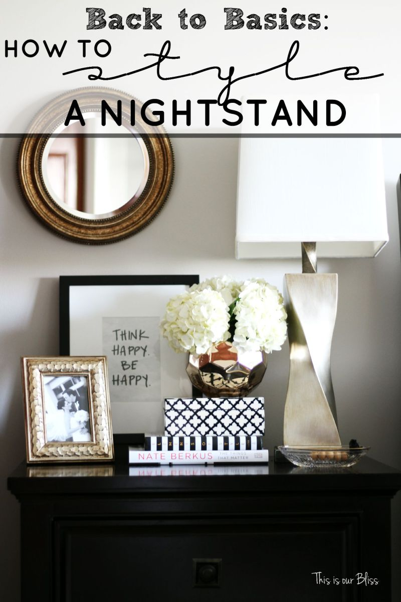 How to Style a Nightstand | Back to Basics Week #1