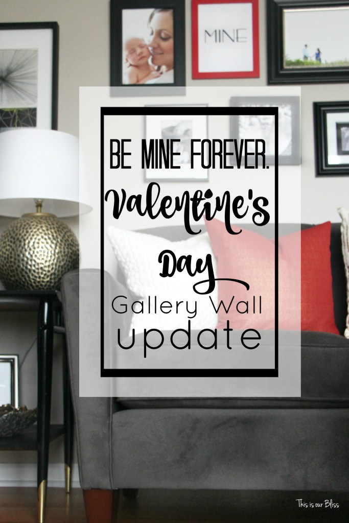 Be Mine Forever Budget valentines day gallery wall update This is our Bliss
