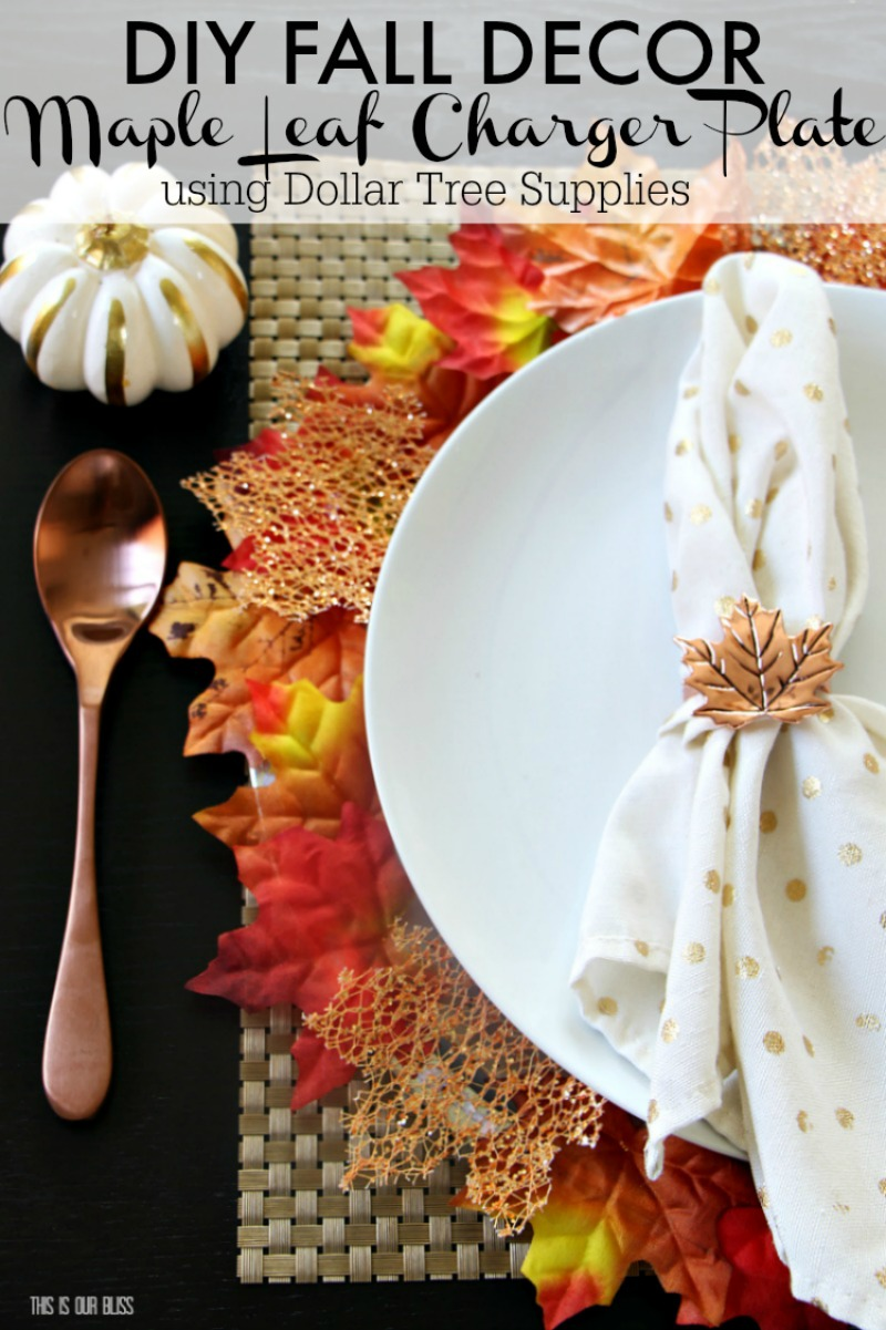 DIY Maple Leaf Charger Plate   Fall themed Decor   My Dollar Store DIY