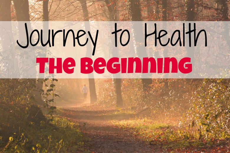 Journey to Health - the Beginning