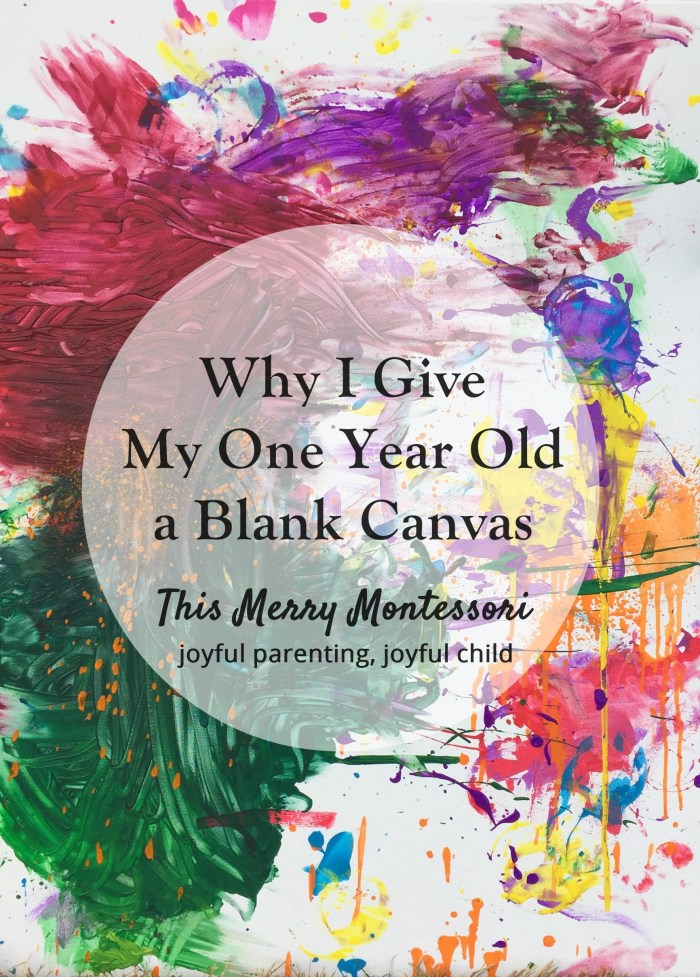 why-i-give-my-one-year-old-a-blank-canvas-tmm