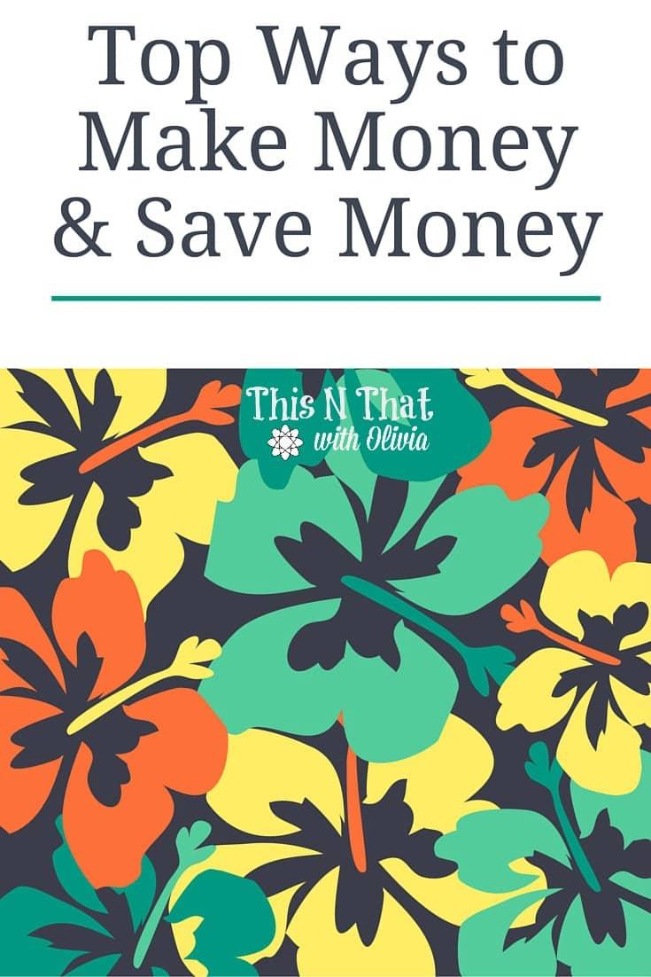 Ways to Save Money & Make Money| ThisNThatwithOlivia.com