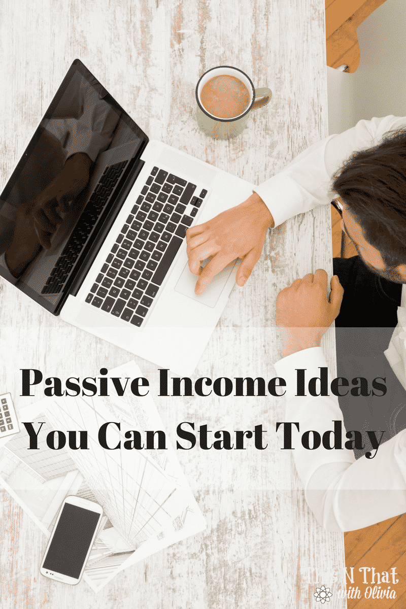 Passive Income Ideas You Can Start Today