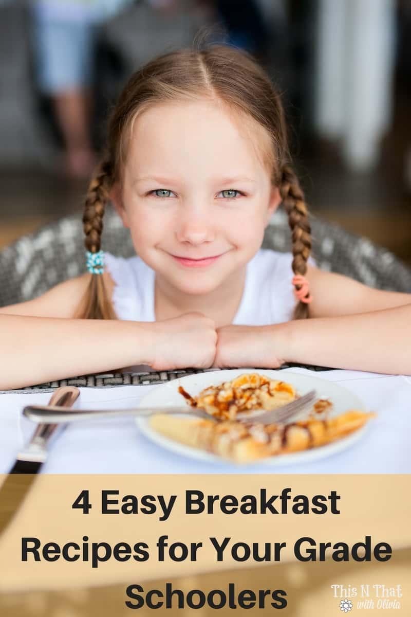 4 Easy Breakfast Recipes for Your Grade Schoolers