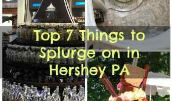 Top 7 Things to Splurge on in Hershey, PA #HersheyPA @HersheyPA