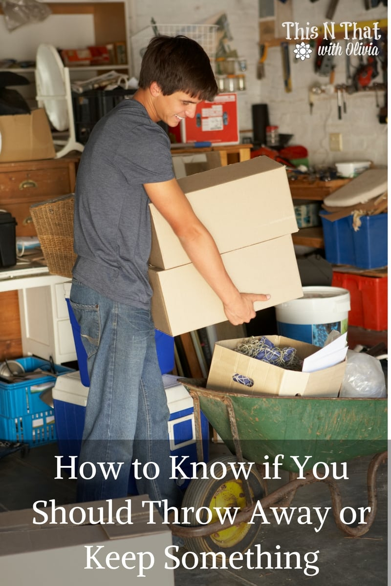 How to Know if You Should Throw Away or Keep Something