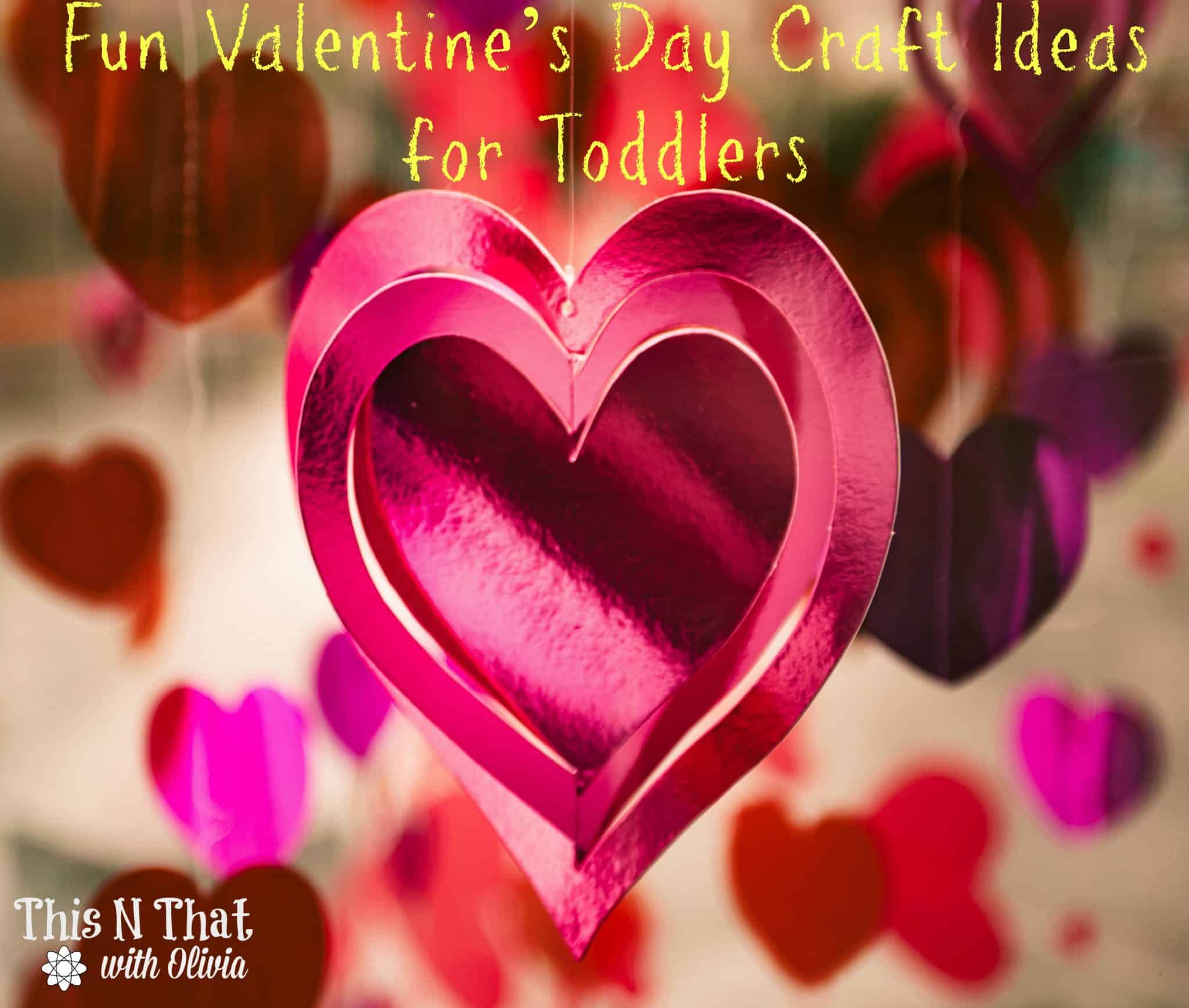 Fun Valentine S Day Craft Ideas For Toddlers Crafts Diy