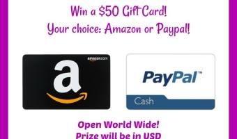 Enter to Win a $50 Amazon Gift Card or PayPal!