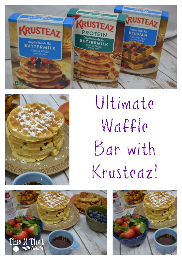 Ultimate Waffle Bar with Krusteaz! @Krusteaz #Krusteaz