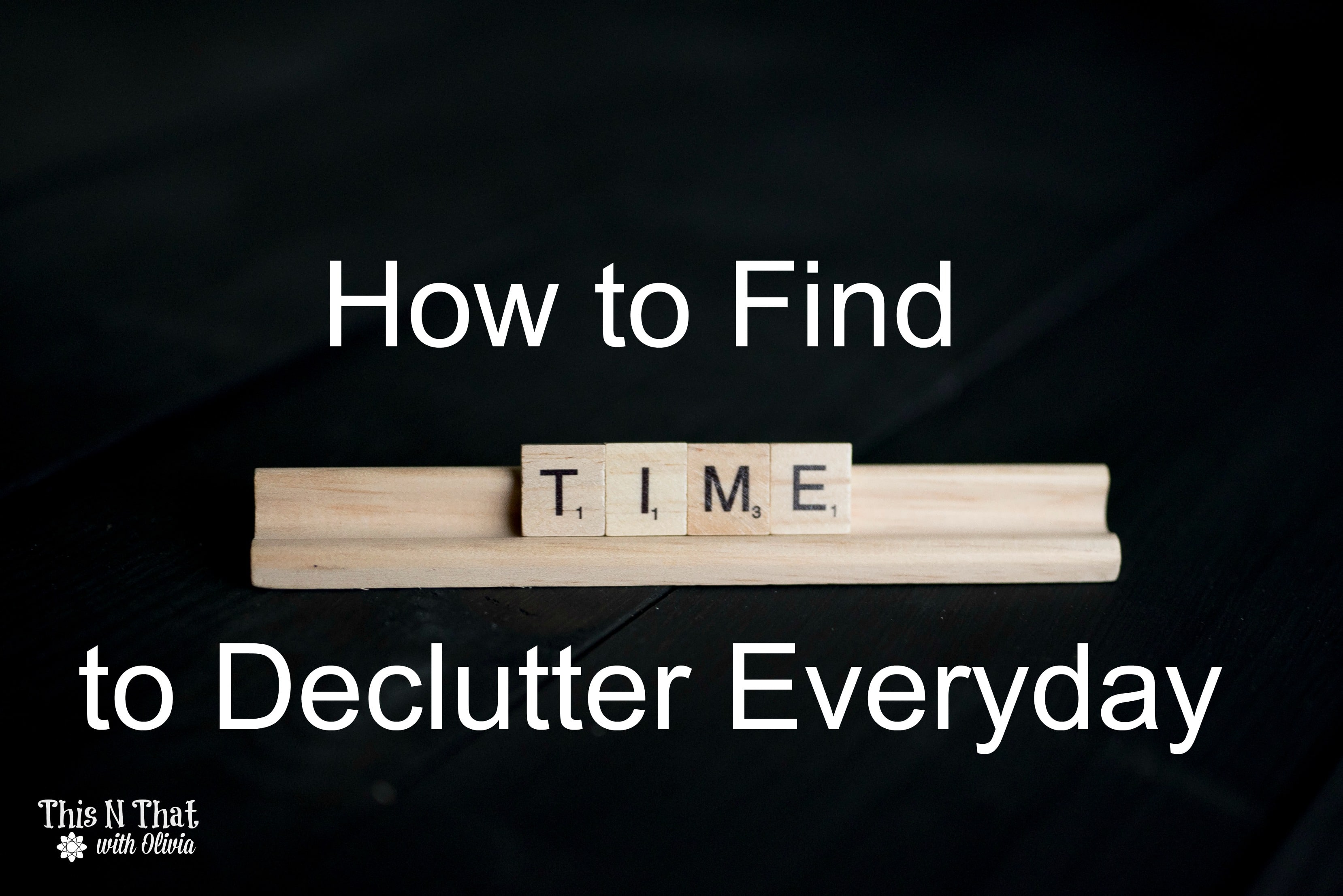 How to Find Time to Declutter Everyday