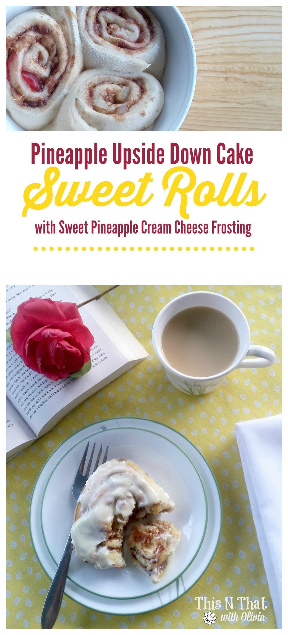 Pineapple Upside Down Cake Sweet Rolls