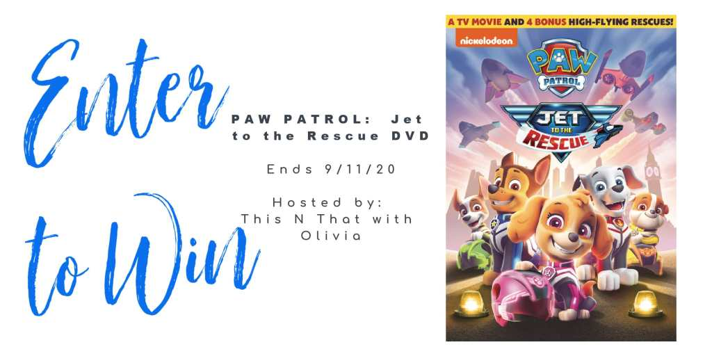 Enter to win a copy of PAW PATROL: JET TO THE RESCUE dvd