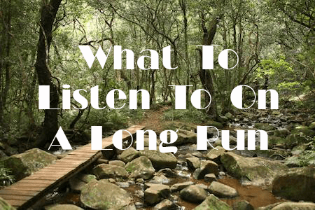 What to Listen to on a Long Run