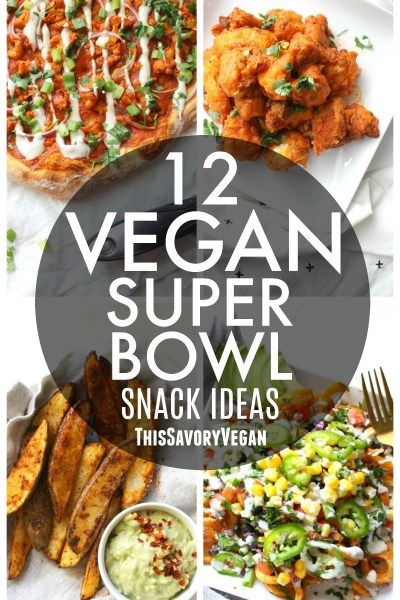 Get ready for the big game with these 12 Vegan Super Bowl Snack Ideas. From dips to wings, this list has got you covered | ThisSavoryVegan.com #vegan #gameday #snacks