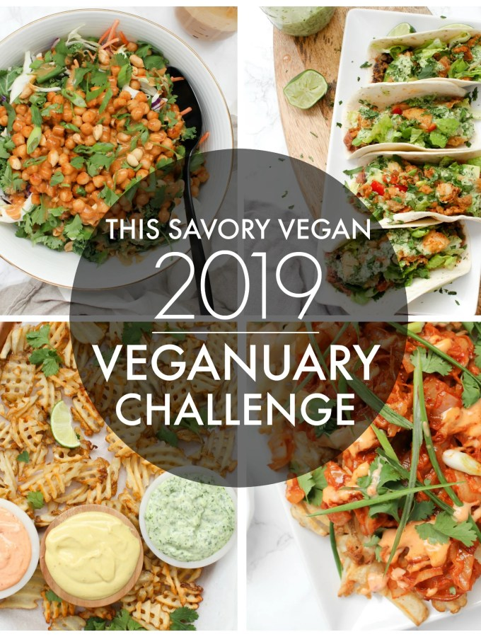 Whether you are looking to learn more about vegan food or are already vegan and just need more inspo, this 2019 Veganuary Challenge is for you | ThisSavoryVegan.com #thissavoryvegan #veganuary2019